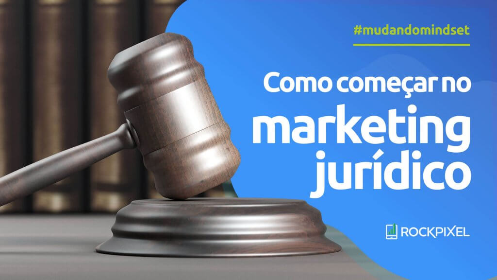 Como começar no marketing jurídico