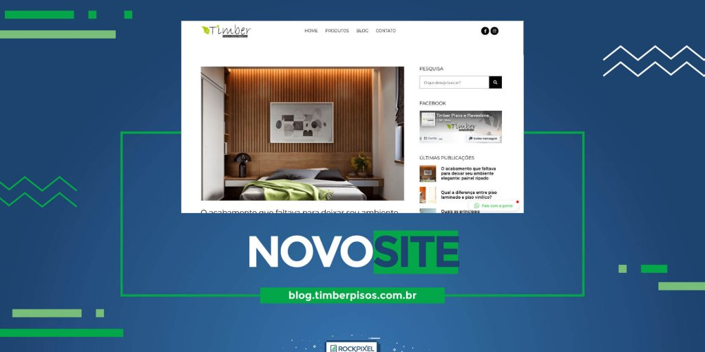 Timber Pisos e Revestimentos ganha blog implementado pela Rock Pixel