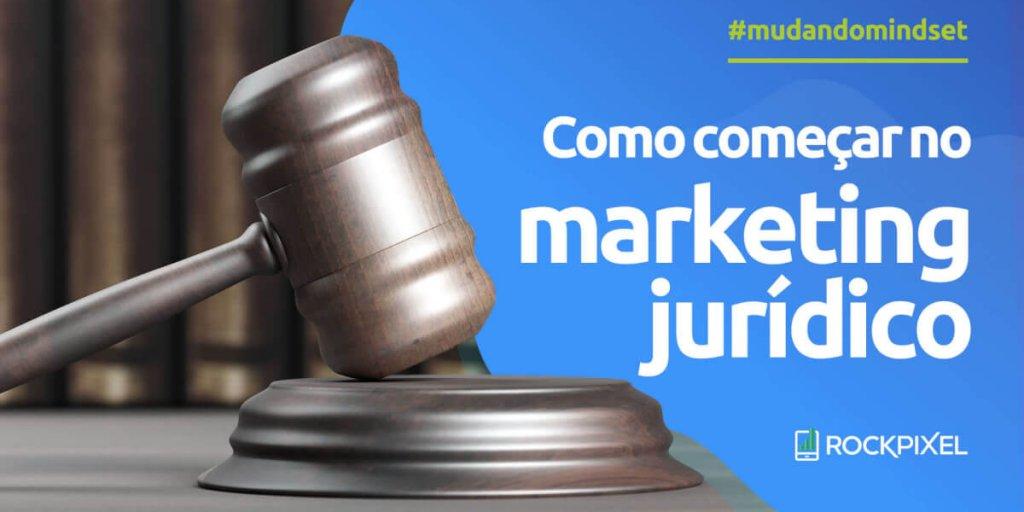 Como começar no marketing jurídico