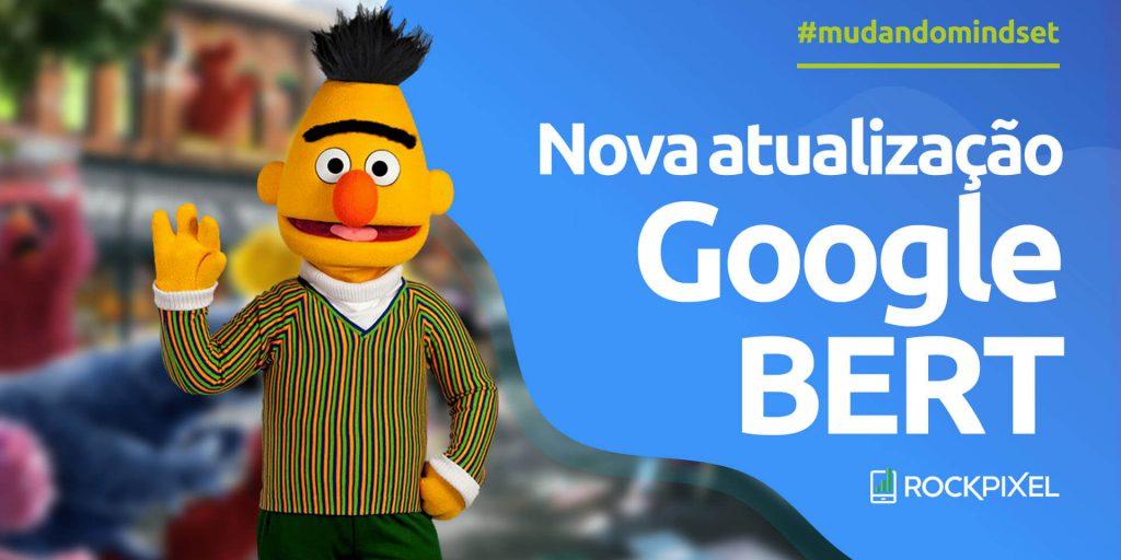 Como a nova atualização Google BERT vai impactar o seu site